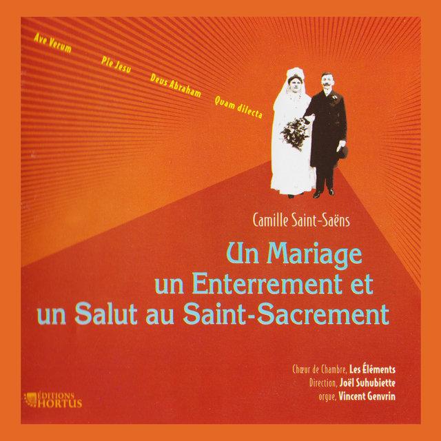 Saint-Saëns: Un mariage, un enterrement et un salut au Saint-Sacrement, Vol. 3