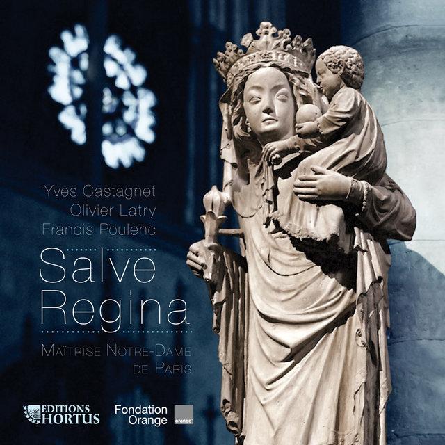 Castagnet, Latry & Poulenc: Salve Regina