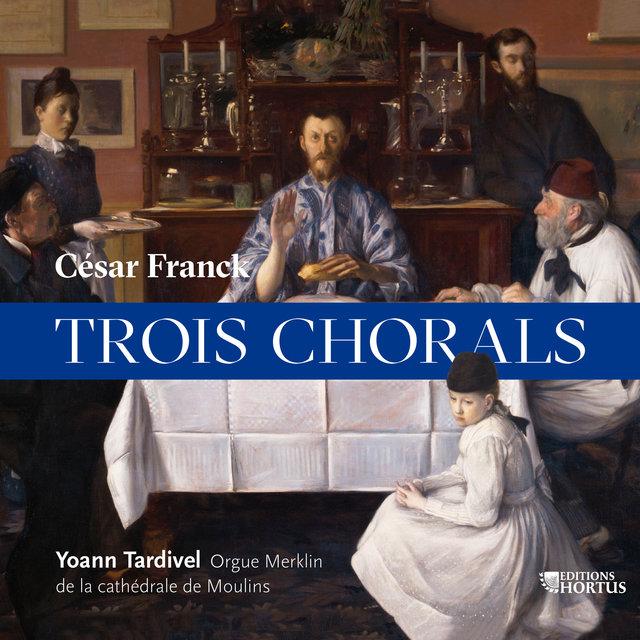 Franck: Trois chorals