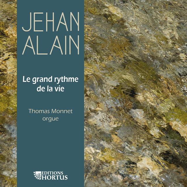 Jehan Alain: Le grand rythme de la vie