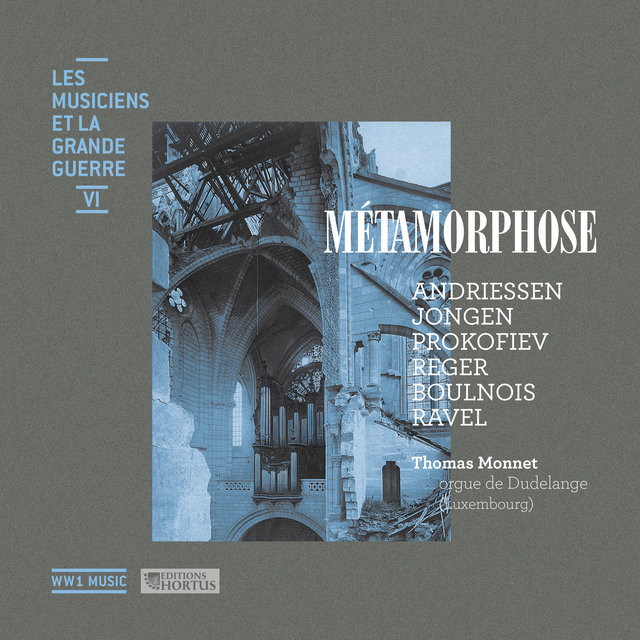 Métamorphose (Les musiciens et la Grande Guerre, Vol. 6)