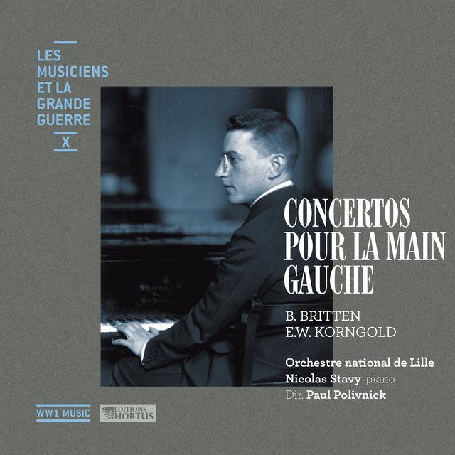Britten & Korngold: Concertos pour la main gauche (Les musiciens et la Grande Guerre, Vol. 10)