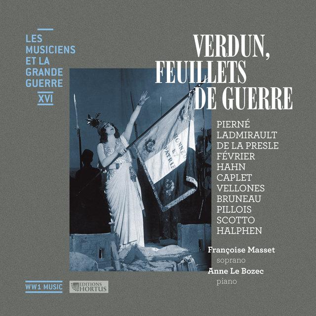 Verdun, feuillets de guerre (Les musiciens et la Grande Guerre, Vol. 16)