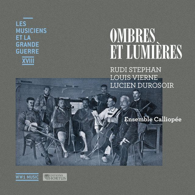Stephan, Vierne & Durosoir: Ombres et lumières (Les musiciens et la Grande Guerre, Vol. 18)