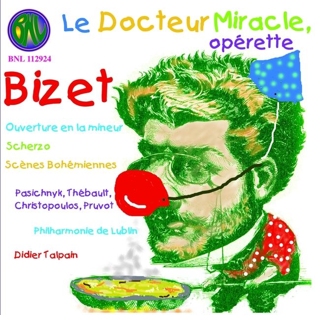 Couverture de Bizet: Le Docteur Miracle