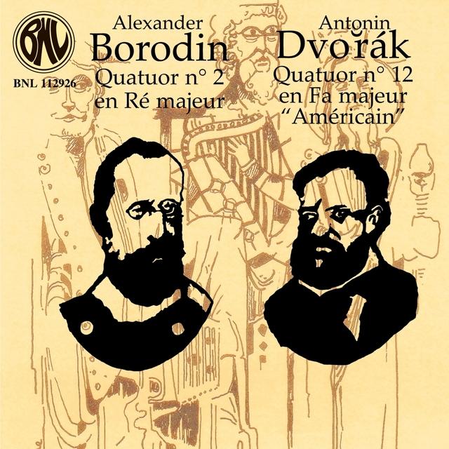 Dvořák & Borodin: Quatuors à cordes