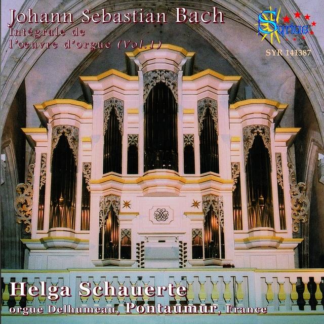 Bach: Intégrale de l'œuvre d'orgue, vol. 1