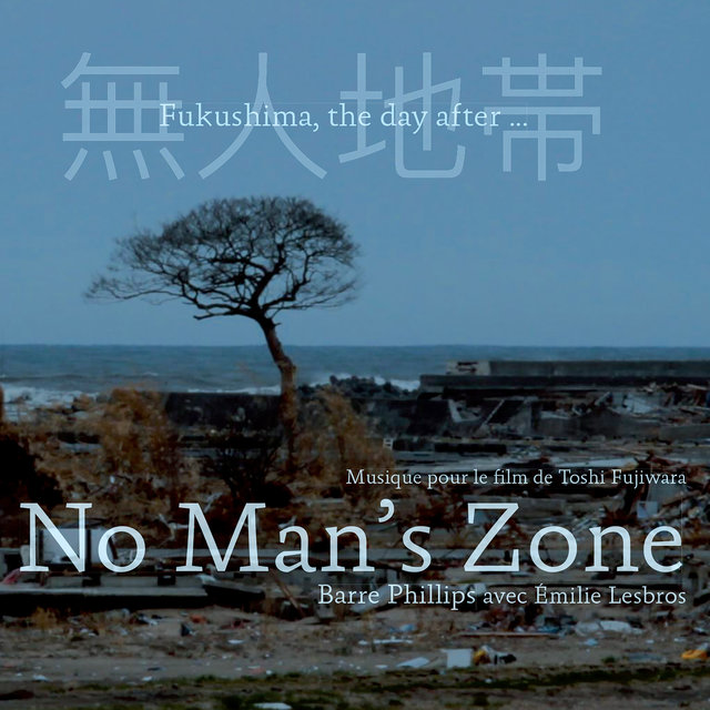 No Man's Zone (Fukushima, the Day After...) [Original Motion Picture Soundtrack]