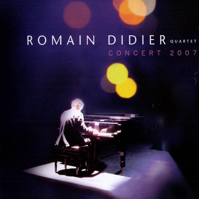 Romain Didier Concert 2007