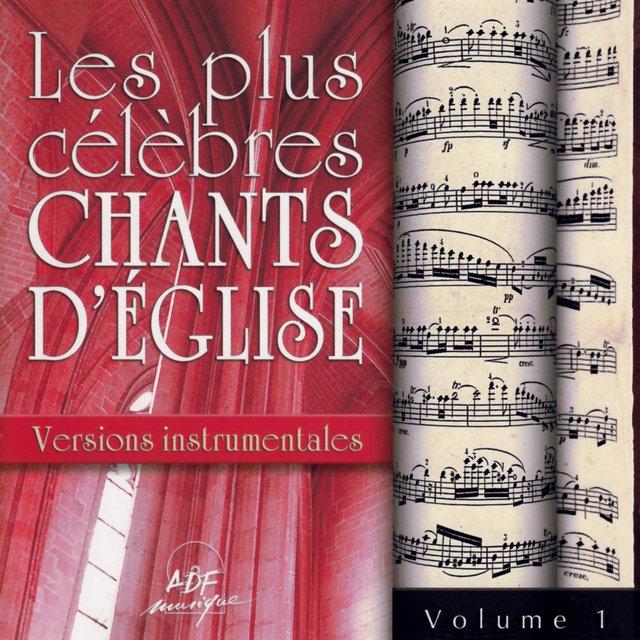 Les plus célèbres chants d'Église, versions instrumentales, Vol. 1