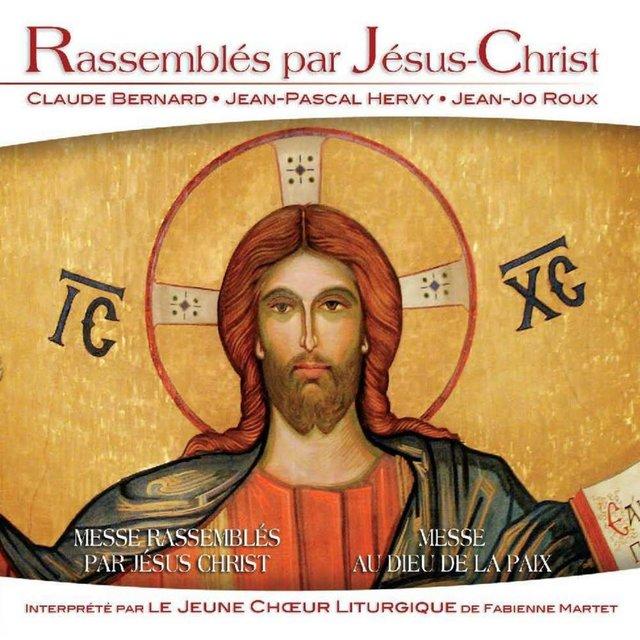Rassemblés par Jésus Christ