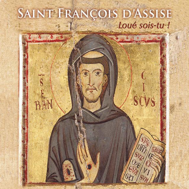 """Saint François d'Assise """"Loué sois-tu !"""""""