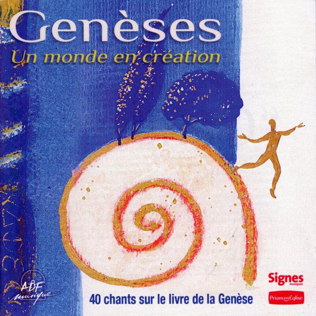 Genèses: Un monde en création (40 chants sur le livre de la Genèse)