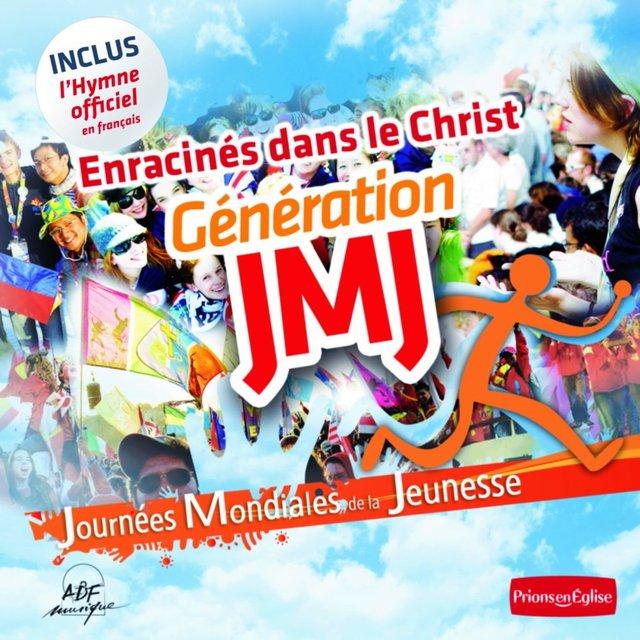 Enracinés dans le Christ - Génération JMJ