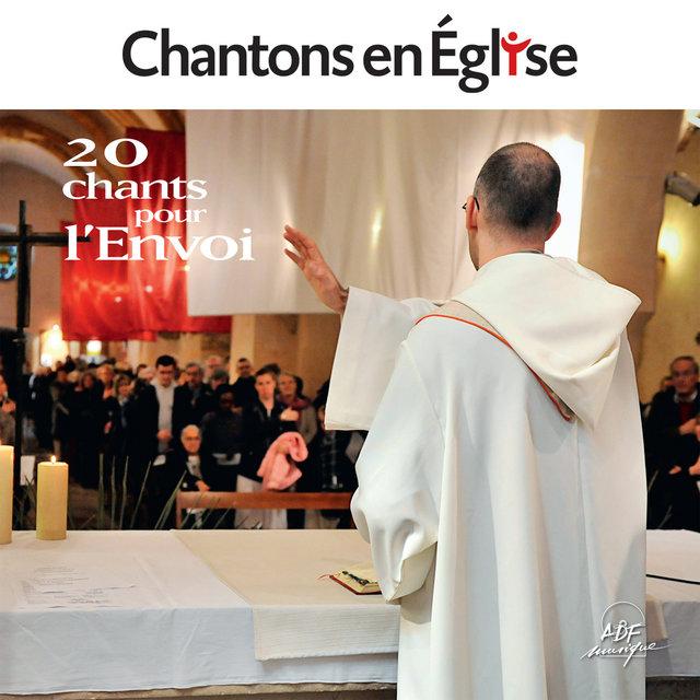 Chantons en Église, 20 chants pour l'Envoi