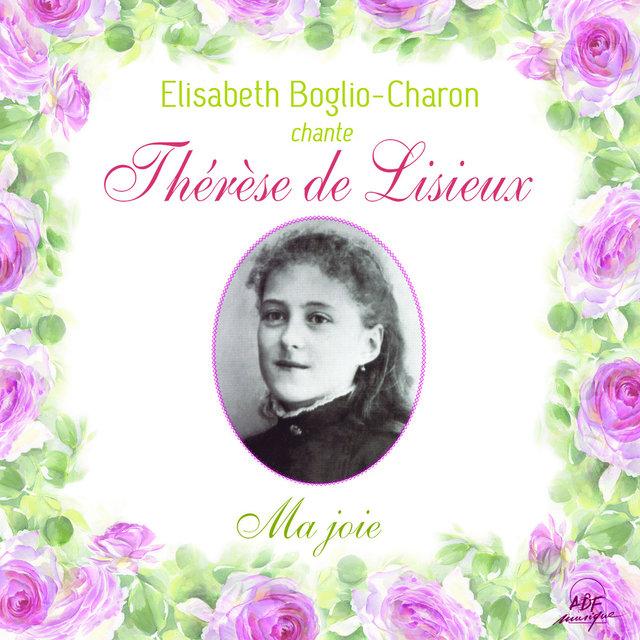 Élisabeth Boglio-Charon chante Thérèse de Lisieux - Ma joie