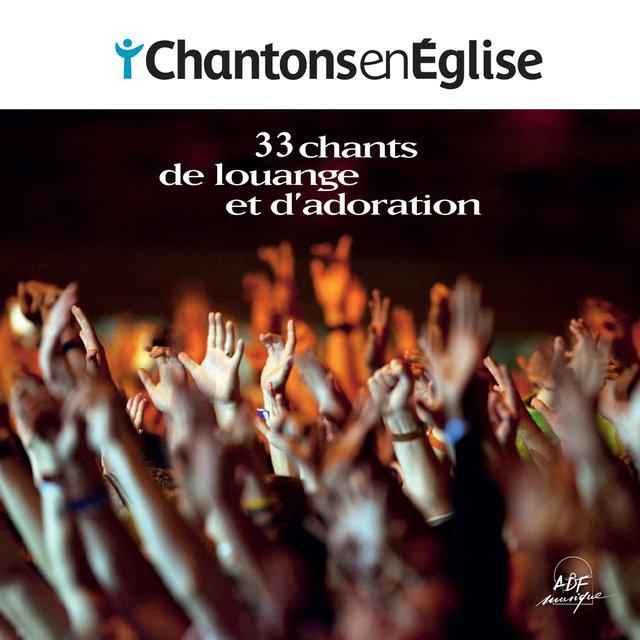Couverture de Chantons en Église: 33 chants de louange et d'adoration