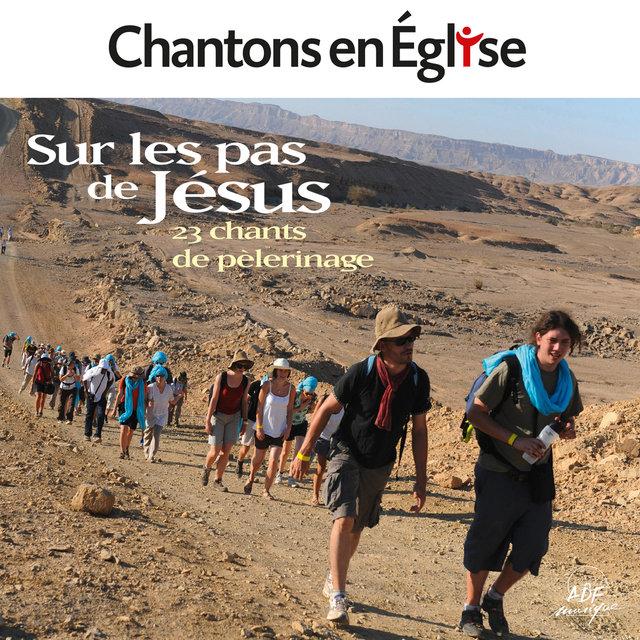 Couverture de Sur les pas de Jésus: 23 chants de pèlerinage (Chantons en Église)