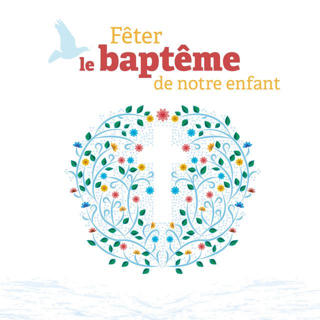 Couverture de Fêter le baptême de notre enfant
