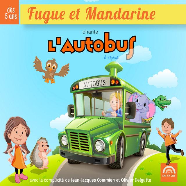 Fugue et Mandarine chante l'autobus à vapeur (Dès 5 ans)