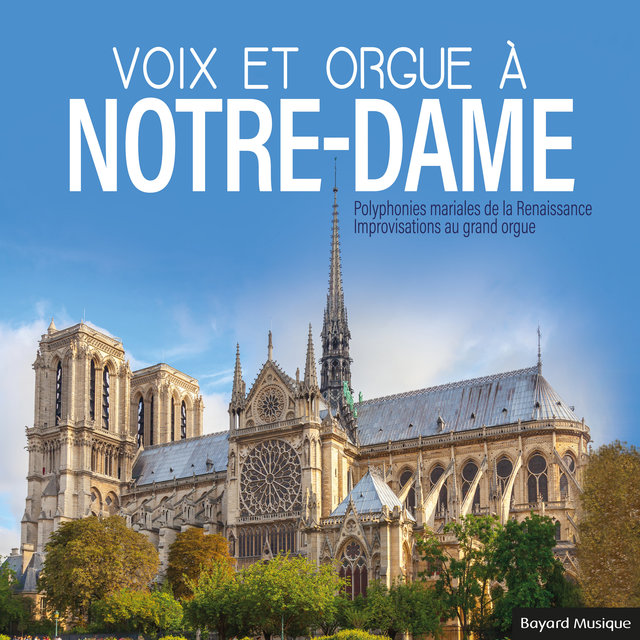 Couverture de Voix et orgue à Notre-Dame: Polyphonies mariales de la Renaissance - Improvisations au grand orgue