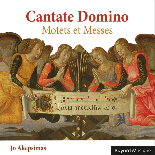 Cantate Domino - Motets et Messes