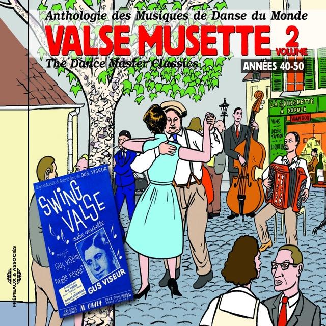Anthologie des musiques de danse du monde Valse musette, vol. 2 : années 40-50