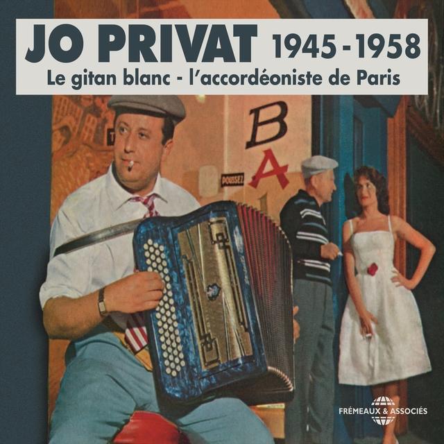 Jo Privat 1945-1958 - L'accordéoniste de Paris