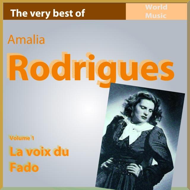 The Very Best of Amélia Rodriguez, Vol. 1: La voix du Fado