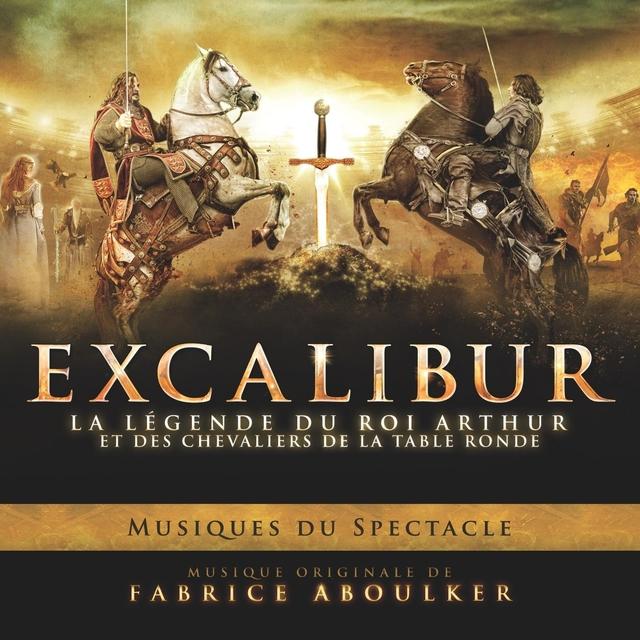 Excalibur, la légende du roi Arthur et des chevaliers de la table ronde