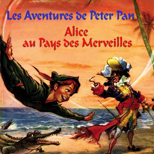 Peter Pan, Alice au pays des merveilles