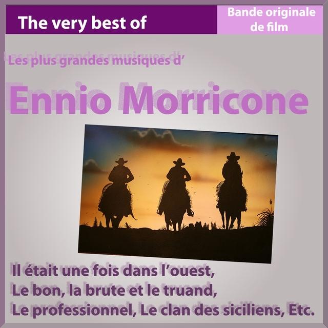 Les plus grandes musiques d'Ennio Morricone
