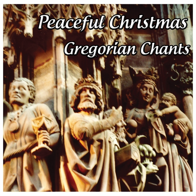 Gregorian Chants: Peaceful Christmas
