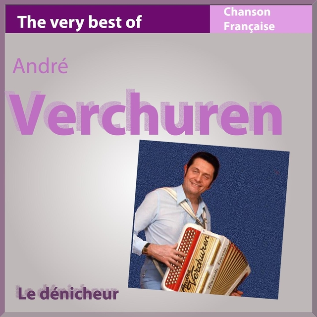 The Very Best of Verchuren: Le dénicheur
