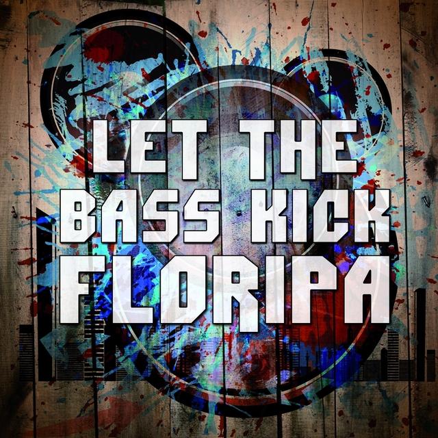 Let the Bass Kick in Floripa