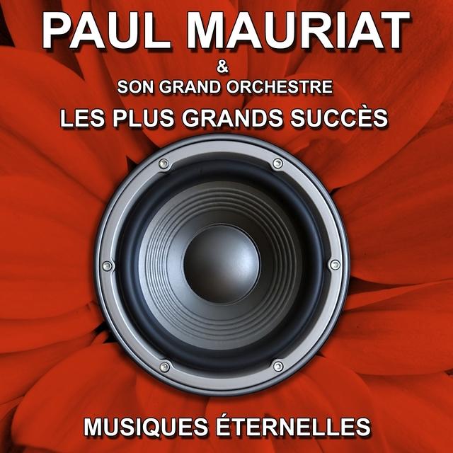 Paul Mauriat et son grand orchestre - Les plus grands succès - Musiques éternelles