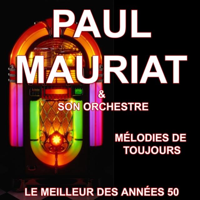 Paul Mauriat et son Orchestre - Mélodies de toujours