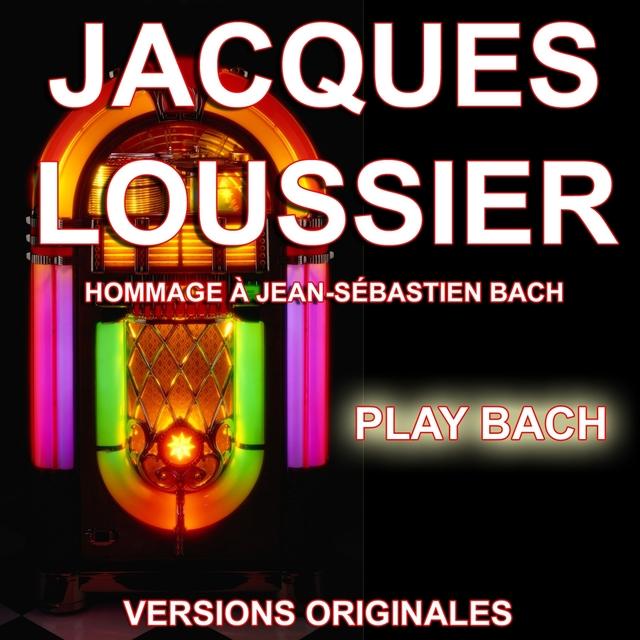 Jacques Loussier : Play Bach - Hommage à Jean-Sébastien Bach