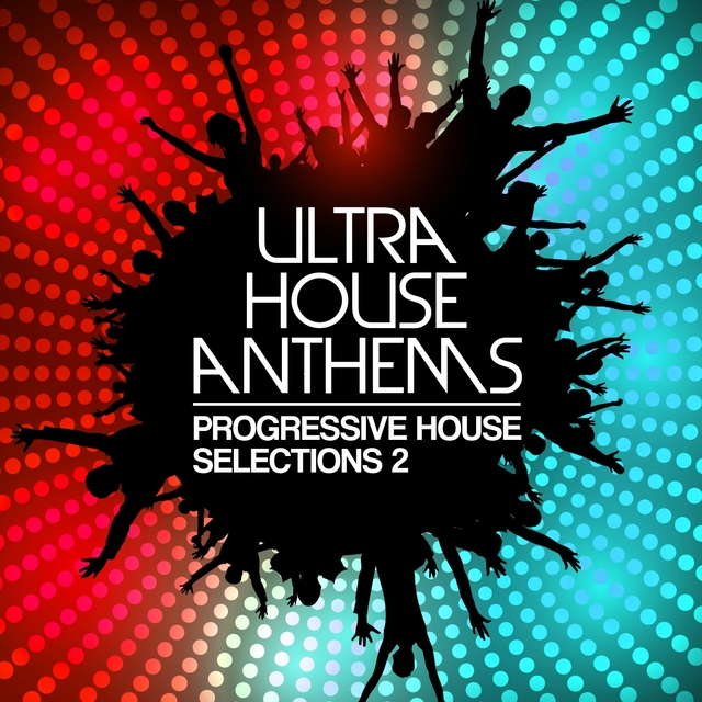 Ultra House Anthems, Vol. 2