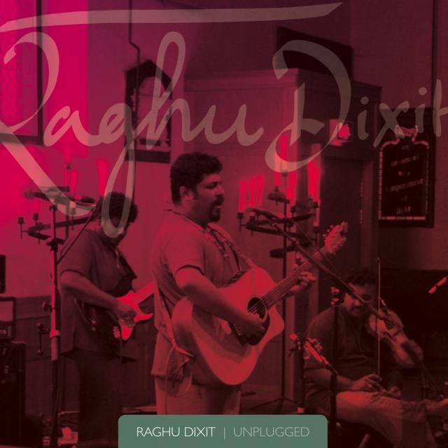 Raghu Dixit: Unplugged