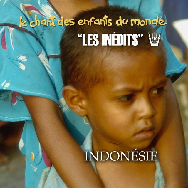 Les Inédits: Chant des Enfants du Monde: Indonésie