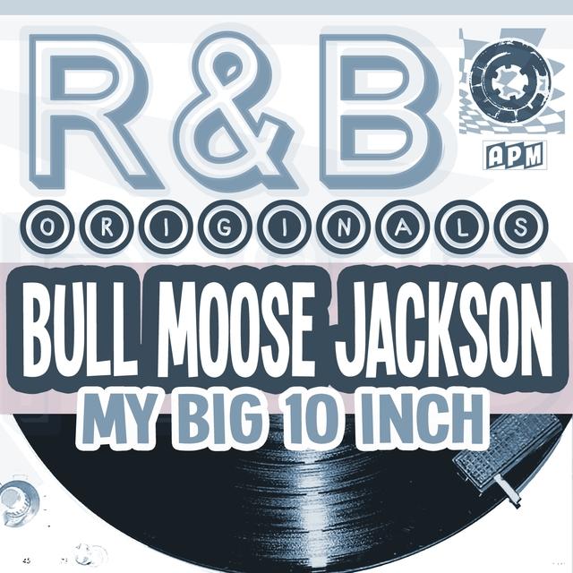 R&B Originals - My Big 10 Inch