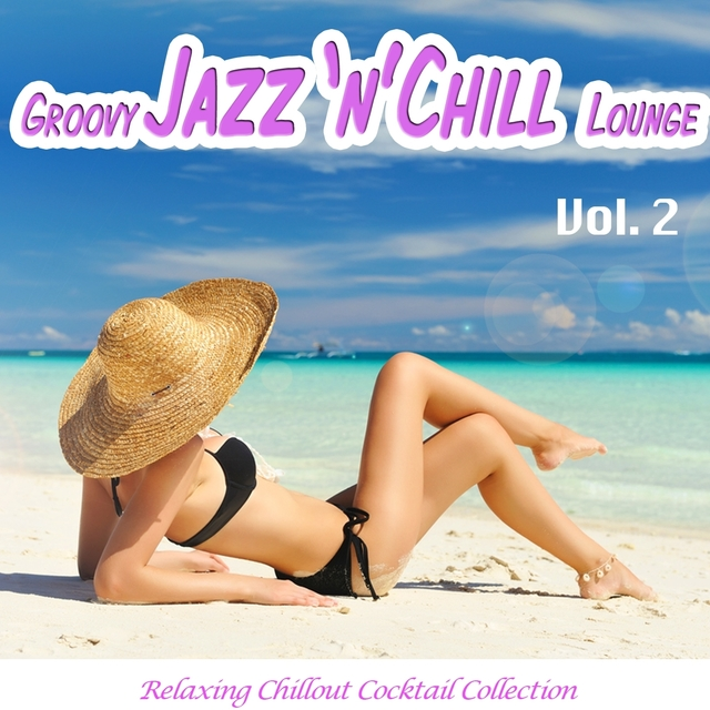 Groovy Jazz 'n' Chill Lounge, Vol. 2