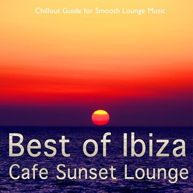 Best of Ibiza Cafe Sunset Lounge, Vol. 1