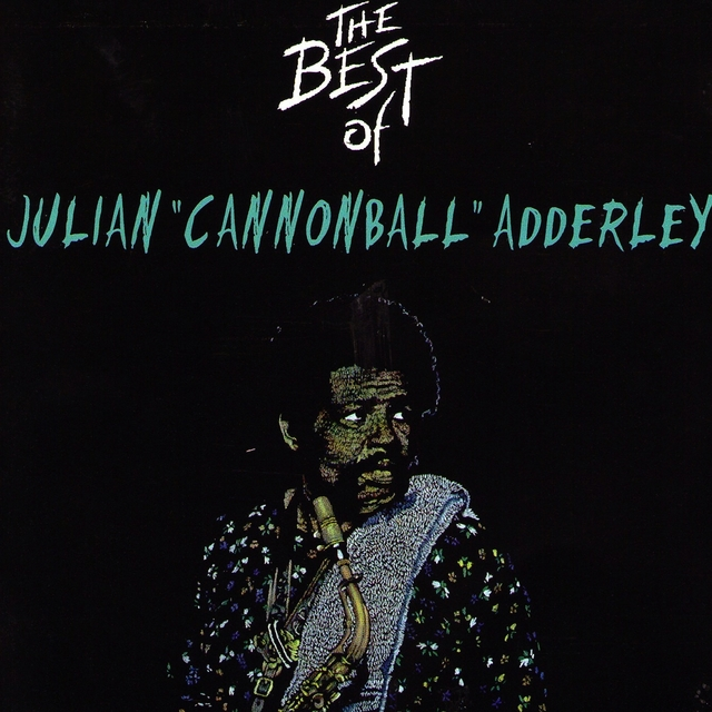 "The Best Of Julian ""Cannonball"" Adderley"