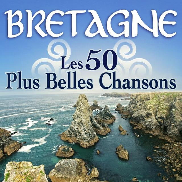 Bretagne : Les 50 plus belles chansons