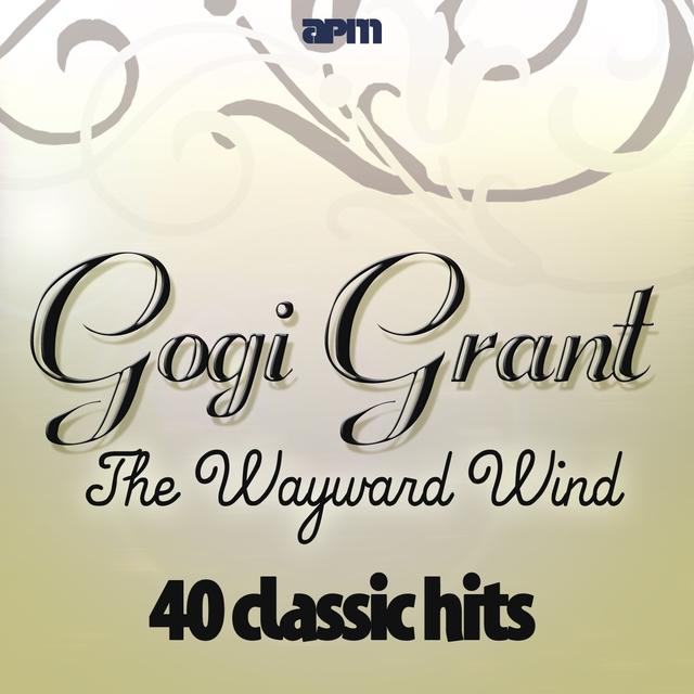 The Wayward Wind - 40 Classic Hits