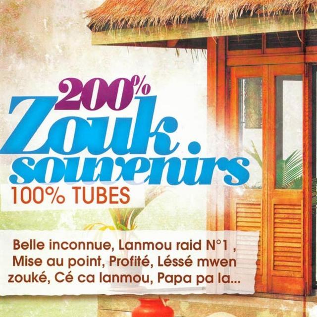 200% Zouk souvenirs 100% Tubes