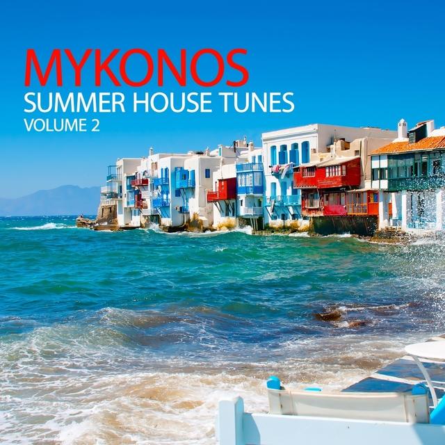 Mykonos Summer House Tunes, Vol. 2
