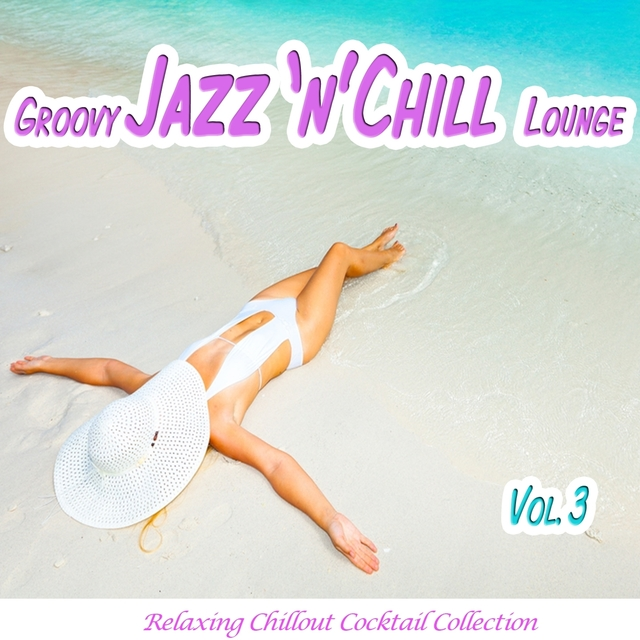 Groovy Jazz 'n' Chill Lounge, Vol. 3